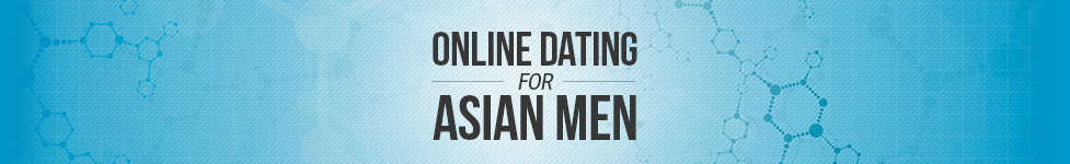 Online Dating For Asian Men
